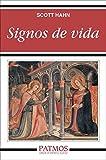 Signos de vida: Cuarenta costumbre católicas y sus razones bíblicas (Patmos)