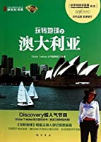 玩转地球之澳大利亚(全彩)(Discovery超人气节目Globe Trekker首次集结成书!)