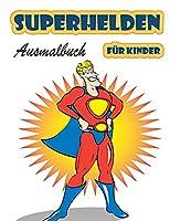 Superhelden Ausmalbuch fuer Kinder im Alter von 4-8 Jahren: Grosses Malbuch Superhelden fuer Maedchen und Jungen (Kleinkinder, Vorschulkinder und Kindergarten), Superhelden-Malbuch. (Niedliche Malbuecher)