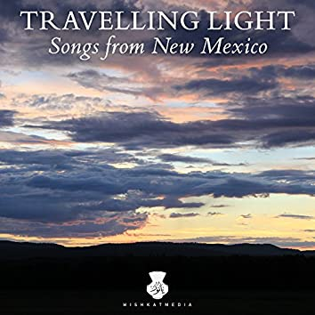 Travelling Light: Songs from New Mexico