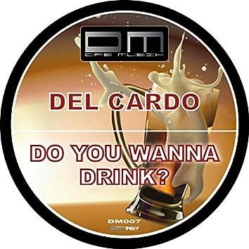 Do You Wanna Drink?