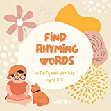 Find rhyming words: Activity book for kids, Toddler and Preschool 2-5 ages | rhyming picture | objects | game | puzzle | (English Edition)