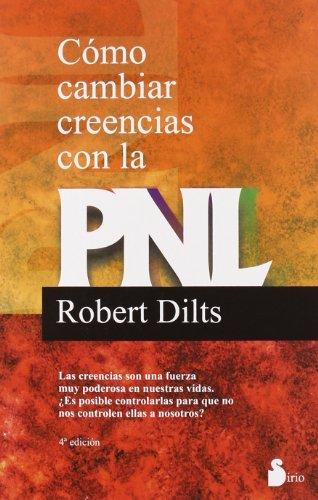 Cómo cambiar creencias con la PNL (2010)