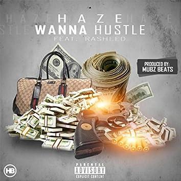 Wanna Hustle (feat. Rasheed)