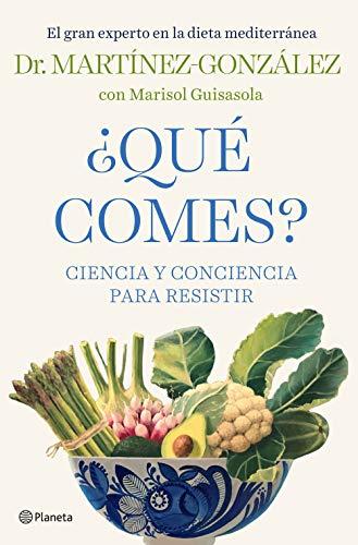 ¿Qué comes?: Ciencia y conciencia para resistir (No Ficción)