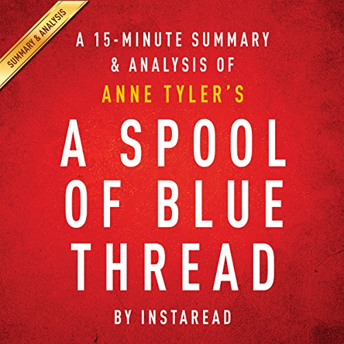 A Spool of Blue Thread by Anne Tyler: A 15-Minute Summary & Analysis audiobook cover art