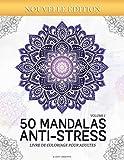 Mandalas Anti-stress (Volume 1) Livre de Coloriage pour Adultes: 50 Magnifiques Mandalas à Colorier