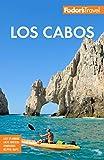 Fodor s Los Cabos: with Todos Santos, La Paz & Valle de Guadalupe (Full-color Travel Guide)
