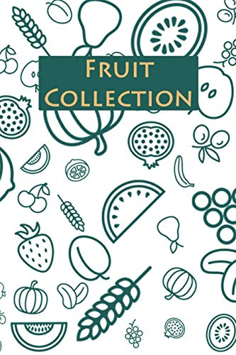 Fruit Collection: Healthy Fruit Review Notebook - 120 pages,...