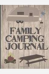 Family Camping Journal: Perfect RV Journal/Camping Diary or Gift for Campers or Hikers : Over 120 Pages with Prompts for Writing: Capture Memories, A great gift idea Paperback