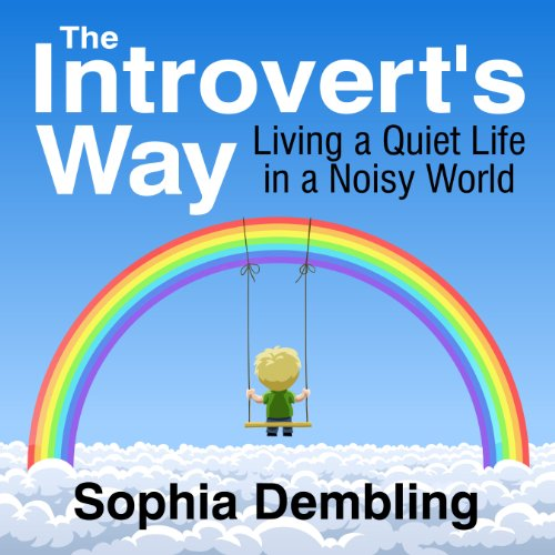 The Introvert's Way     Living a Quiet Life in a Noisy World              By:                                                                                                                                 Sophia Dembling                               Narrated by:                                                                                                                                 Rose Itzcovitz                      Length: 4 hrs and 26 mins     92 ratings     Overall 4.1