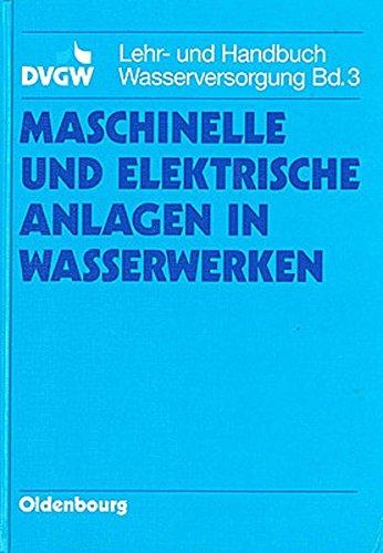 Maschinelle und elektrische Anlagen in Wasserwerken