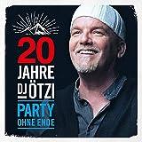 Songtexte von DJ Ötzi - 20 Jahre DJ Ötzi - Party ohne Ende