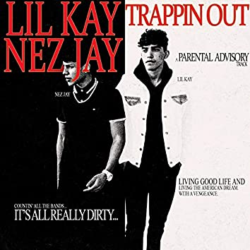 Trappin' Out (feat. Nez Jay)