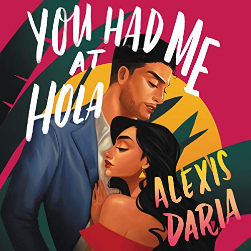 You Had Me at Hola audiobook cover art