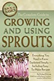 The Complete Guide to Growing and Using Sprouts (Back to Basics Growing)