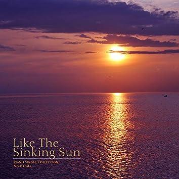 Like the sun sinking