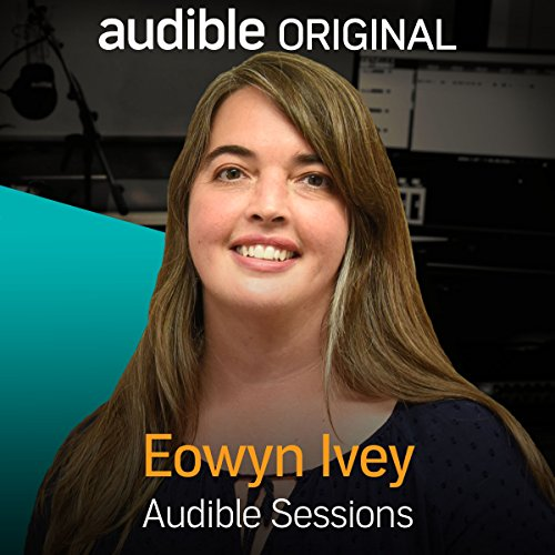 FREE: Audible Sessions with Eowyn Ivey Titelbild