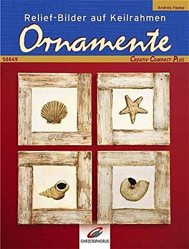 Relief-Bilder auf Keilrahmen. Ornamente (Creativ Compact)