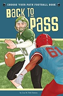 Back to Pass: A Choose Your Path Football Book (Choose to Win)