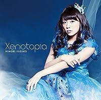 Suzuko Mimori - Seisen Kerberos Ryukoku No Fatalite (Anime) Outro Theme: Xenotopia [Japan LTD CD] PCCG-70316 by SUZUKO MIMORI (2016-05-25)