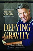 Defying Gravity: The Creative Career of Stephen Schwartz, From Godspell to Wicked (Applause Books)