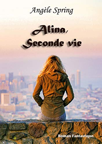 Alina, Seconde vie (French Edition)