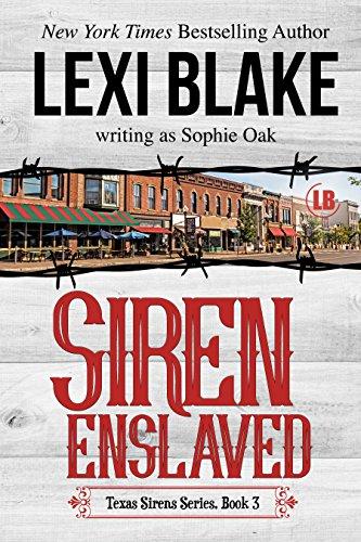 Siren Enslaved (Texas Sirens Book 3) (English Edition)