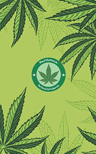 Marihuana Dotted Notebook: Dot Grid Journal, Portable Sized 5