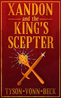 Xandon and the King's Scepter by [Tyson Vonn Beck]