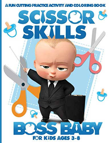 Boss Baby Scissor Skills: Stress Relieving Cut And Glue Activities Workbook Boss Baby Color To Relax