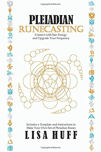 Pleiadian Runecasting: Connect with Star Energy and Upgrade Your Frequency