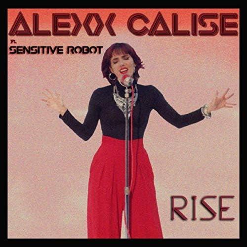 Alexx Calise & Sensitive Robot
