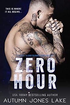 Zero Hour: A Prequel to Zero Tolerance: Lost Kings MC® #11.5 by [Autumn Jones Lake]
