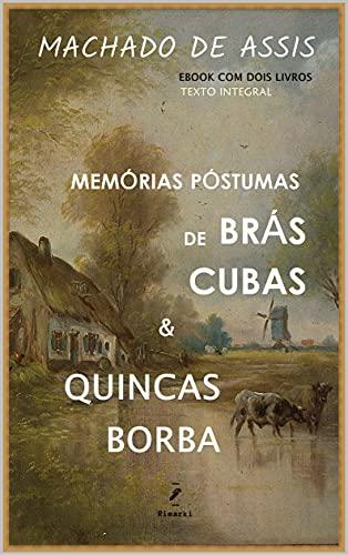 Machado de Assis, Memórias Póstumas de Brás Cubas e Quincas Borba