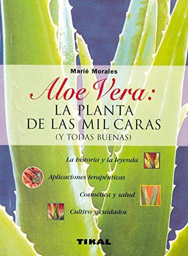 Aloe Vera.Planta Mil Caras (Naturismo)