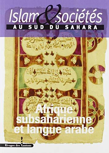 Islam et Societe au Sud du Sahara - Vol.5 - Afrique Subsaharienne et Langue Arabe