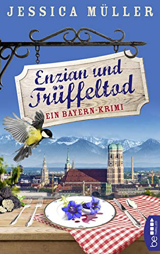 Enzian und Trüffeltod: Ein Bayern-Krimi (Hauptkommissar Hirschberg 4)