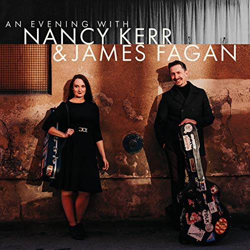 An Evening with Nancy Kerr & James Fagan (Live)