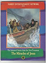 Family Entertainment Network Presents the Animated Stories From the New Testament the Miracles of Jesus