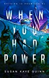 When You Had Power (Nothing is Promised 1) (English Edition)