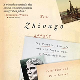 The Zhivago Affair     The Kremlin, the CIA, and the Battle over a Forbidden Book              By:                                                                                                                                 Peter Finn,                                                                                        Petra Couvée                               Narrated by:                                                                                                                                 Simon Vance                      Length: 9 hrs and 46 mins     86 ratings     Overall 4.1