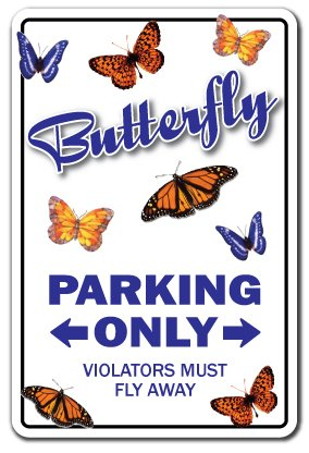"BUTTERFLY Sign butterflies parking lover insect monarch | Indoor/Outdoor | 12"" Tall Plastic Sign"