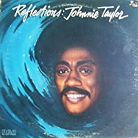 Reflections by JOHNNIE TAYLOR