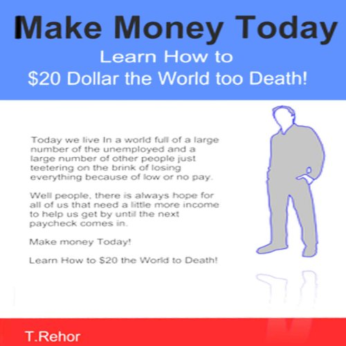 Make Money Today: Learn How to $20 the World to Death with Craigslist! audiobook cover art