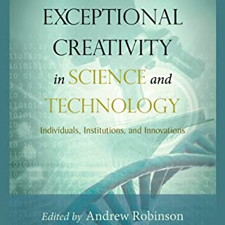 Exceptional Creativity in Science and Technology     Individuals, Institutions, and Innovations              By:                                                                                                                                 Andrew Robinson                               Narrated by:                                                                                                                                 Dave Clark                      Length: 7 hrs and 54 mins     5 ratings     Overall 4.2