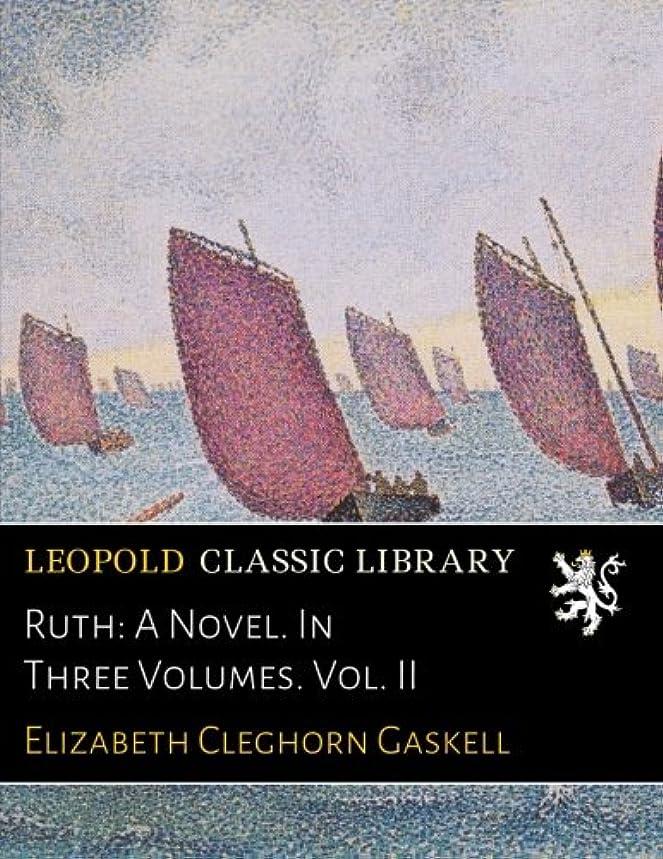 奨励入る魅了するRuth: A Novel. In Three Volumes. Vol. II