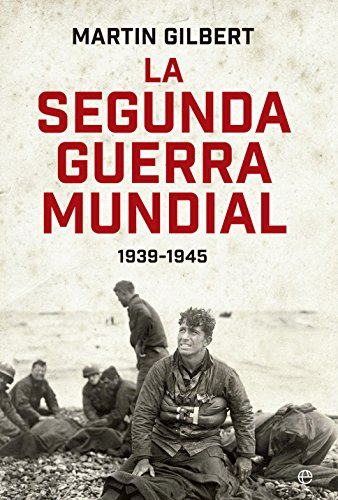 La Segunda Guerra Mundial: 1939-1945 (Historia siglo XX)