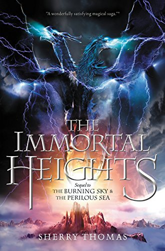 The Immortal Heights (Elemental Trilogy) by Sherry Thomas (2015-10-13)