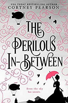 The Perilous In-Between by [Cortney Pearson]